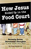 How Jesus Ended up in the Food Court, Doug Mendenhall, 1933204206