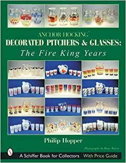 Anchor Hocking Decorated Pitchers And Glasses The Fire King Years