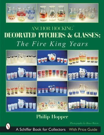 Anchor Hocking Decorated Pitchers And Glasses: The Fire King Years ()