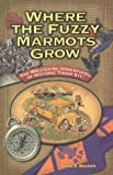 Where the Fuzzy Marmots Grow, James D. Braman, 0966082605