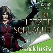 Die letzte Schlacht (Der letzte Krieger 4) | David Falk
