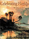 Celebrating Florida: Works of Art from the Vickers Collection (Florida Sesquicentennial S)