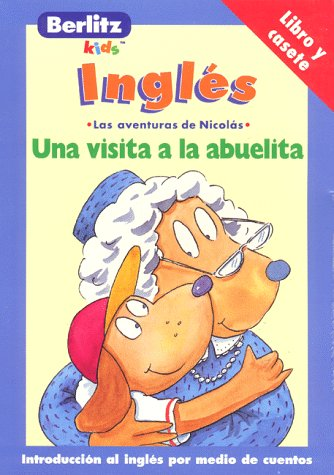 A Visit to Grandma - Ingles (Adventures with Nicholas =) (Spanish Edition) - Berlitz Guides; Chris L. Demarest