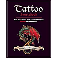 Tattoo Sourcebook: Pick and Choose from Thousands of the Hottest Tattoo Designs