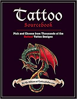 Tattoo Sourcebook: Pick and Choose from Thousands of the Hottest ...