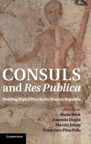 Consuls and Res Publica: Holding High Office in the Roman Republic