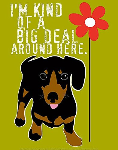 Buyartforless Im Kind of a Big Deal Dachshund with Flower by Ginger Oliphant 14x11 Dog Saying Art Print Poster ()