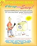 Cheap and Easy! Clothes Dryer Repair, 2000 Edition, Douglas Emley, 1890386138