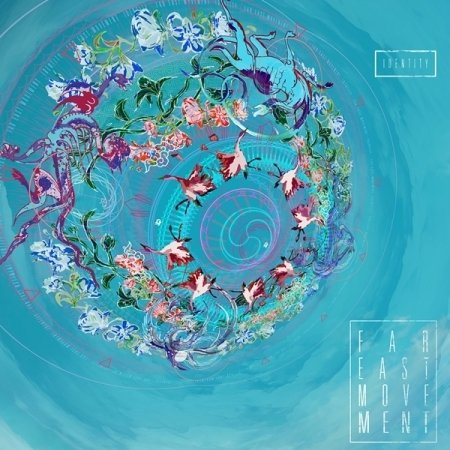 Far East Movement - Identity - Zortam Music