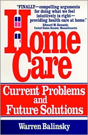 Home Care: Current Problems and Future Solutions