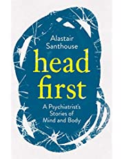 Head First: A Psychiatrist's Stories of Mind and Body