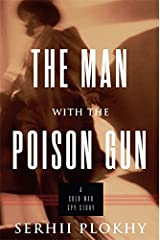 The Man with the Poison Gun: A Cold War Spy Story Hardcover