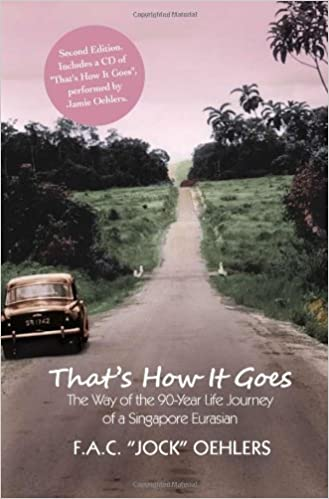 That's How it Goes: The Way of the 90-Year Life Journey of a Singapore Eurasian by F.A.C. Jock Oehlers (2011-10-01)