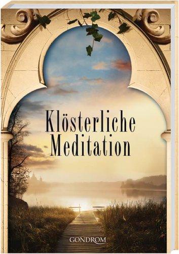 Klösterliche Meditation