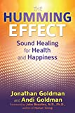 The Humming Effect: Sound Healing for Health and
