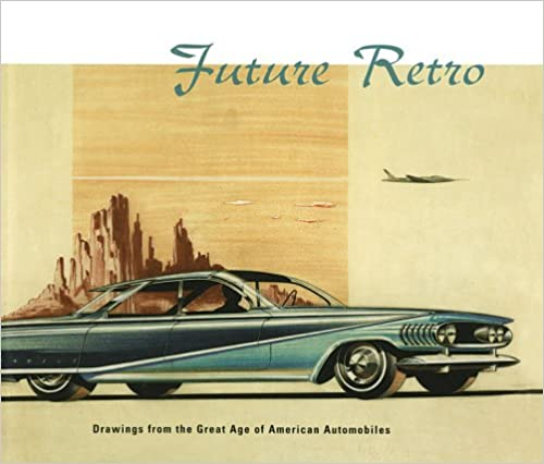 Future Retro: Drawings from the Great Age of American