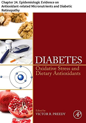 - Diabetes: Chapter 24. Epidemiologic Evidence on Antioxidant-related Micronutrients and Diabetic Retinopathy