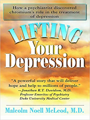 Lifting Your Depression: How a Psychiatrist Discovered Chromium's