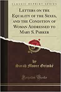letters on the equality of the sexes letters on the equality of the sexes and the condition of 23387
