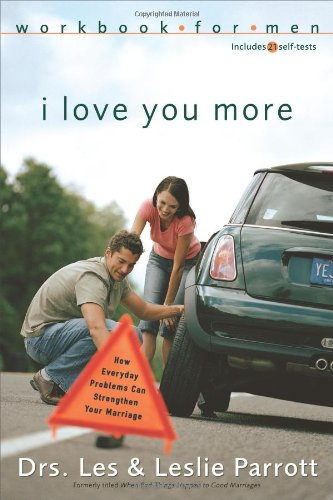 Download I Love You More Workbook for Men: Six Sessions on How Everyday Problems Can Strengthen Your Marriage PDF