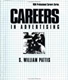 Careers in Advertising, Pattis, S. William, 0844245070