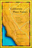 img - for California Place Names: The Origin and Etymology of Current Geographical Names, Fourth edition book / textbook / text book