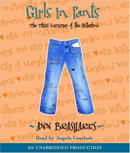 Girls in Pants: The Third Summer of the Sisterhood (Sisterhood of the Traveling Pants)