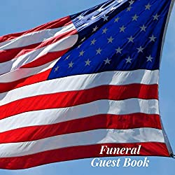 Funeral Guest Book: Military Veteran Memorial Service Guest Book/Celebration Life Remembered Remembrance/Memoriam/Wake/Bereavement/Loving ... Address Line-Thought Message Memories Commen