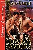 Sadie's Texas Cowboy Saviors, Kayla Knight, 1610349938