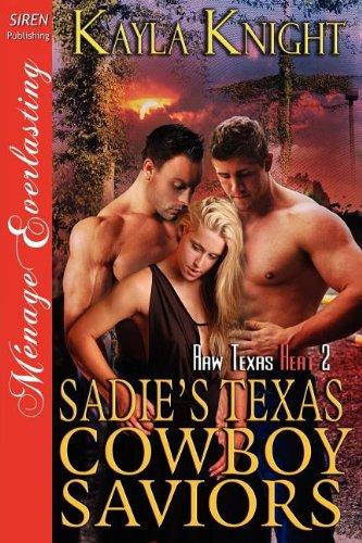 Sadie's Texas Cowboy Saviors [Raw Texas Heat 2] (Siren Publishing Menage Everlasting)