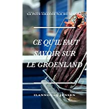Ce qu'il faut savoir sur le Groenland (French Edition)