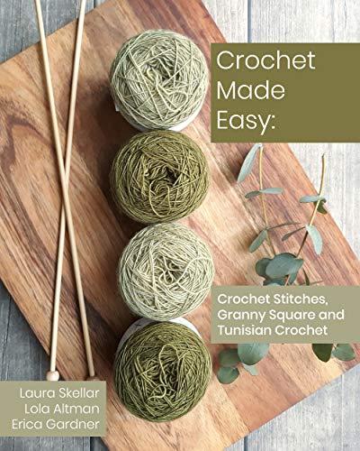 Crochet Made Easy: Crochet Stitches, Granny Square and Tunisian Crochet