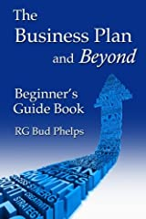 The Business Plan and Beyond: Beginner's Guide Book Paperback