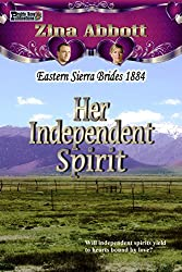 Her Independent Spirit (Eastern Sierra Brides 1884 Book 3)
