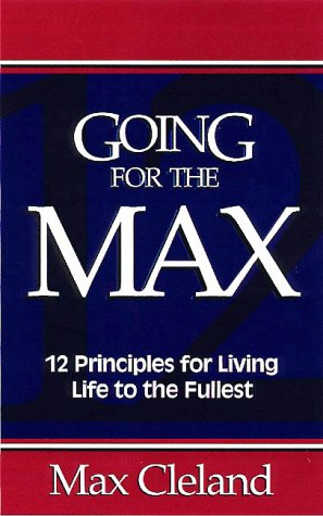 Going for the Max!: 12 Principles for Living Life to the Fullest