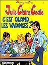 Julie, Claire, Cécile, tome 6 : C'est quand les vacances ? par Bom