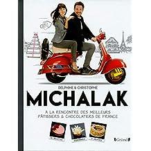 A la rencontre des meilleurs pâtissiers et chocolatiers de France (French Edition)