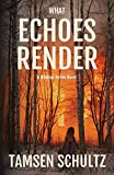 What Echoes Render (A Windsor Series Novel) (Book 3)