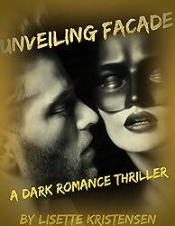 Unveiling Facade (Dark Desire Book 1)