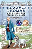 Buzzy and Thomas Move into the President's House (Pets and Historical Figures Book 1)
