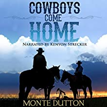 Cowboys Come Home Audiobook by Monte Dutton Narrated by Kenyon Strecker