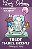 Trudy, Madly, Deeply, Wendy Delaney, 1625280092