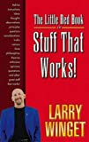 The Little Red Book of Stuff That Works, Larry Winget, 1881342042