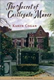 The Secret of Castlegate Manor, Karen Cogan, 0803495862