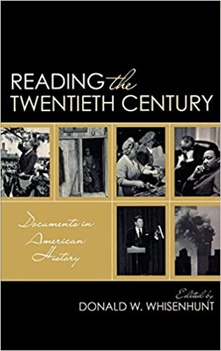 Reading the Twentieth Century: Documents in American History
