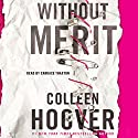 Without Merit Audiobook by Colleen Hoover Narrated by Candace Thaxton