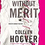 Without Merit: A Novel | Colleen Hoover