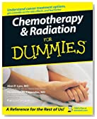 Chemotherapy and Radiation For Dummies