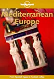 Lonely Planet Mediterranean Europe, Steve Fallon, 0864426194