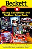 Beckett Racing Price Guide and Alphabetical Checklist (BECKETT RACING COLLECTIBLES AND DIE-CAST PRICE GUIDE)
